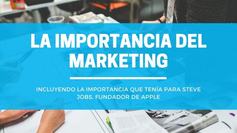 La Importancia del Marketing: Prioridad  #1 en las Empresas