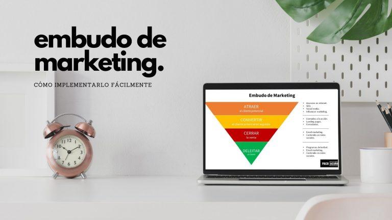 Embudo de Marketing: Cómo Implementarlo Fácilmente