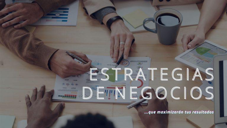 8 Estrategias de Negocios Que Maximizarán Tus Resultados